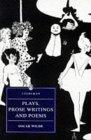 Plays, Prose Writings & Poems; Wilde