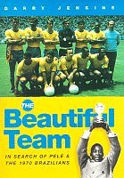 The Beautiful Team by Garry Jenkins