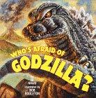 Who's Afraid of Godzilla? by Marc Cerasini