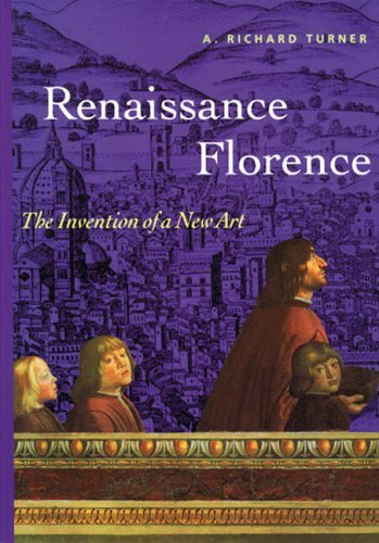 Renaissance Florence: The Invention of a New Art