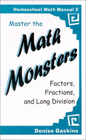 Master the Math Monsters : Factors, Fractions, and Long Division (Homeschool Math Manual 2) (Homeschool math manual)