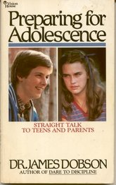 Preparing For Adolescence by James C. Dobson