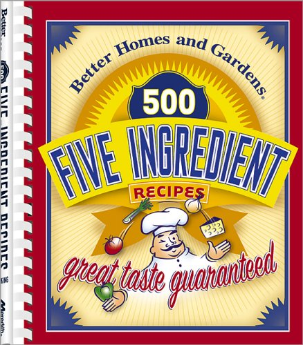 500 Five Ingredient Recipes (Better Homes & Gardens