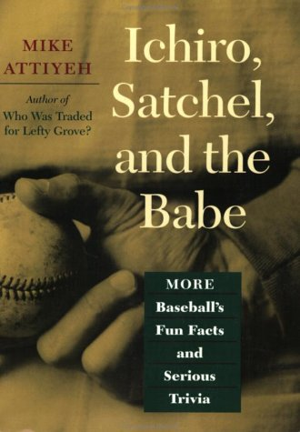 Ichiro, Satchel, and the Babe by Mike Attiyeh