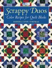 Scrappy Duos:  Color Recipes For Quilt Blocks