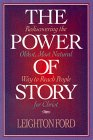 The Power of Story: Rediscovering the Oldest, Most Natural Way to Reach People for Christ