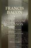 The Novum Organon, Or A True Guide To The Interpretation Of Nature
