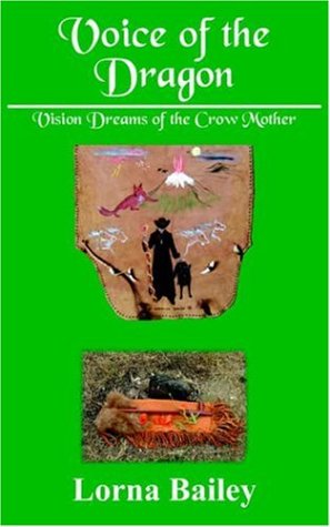 Voice of the Dragon: Vision Dreams of the Crow Mother