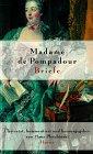 Madame de Pompadour. Briefe. Ich werde niemals vergessen, Sie zärtlich zu lieben.