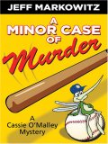 A Minor Case of Murder: A Cassie O'Malley Mystery