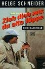 Zieh dich aus, du alte Hippe (Kommissar Schneider, #1)