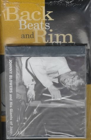 Back Beats And Rim Shots: The Johnny Blowers Story (Studies In Jazz , No 26)