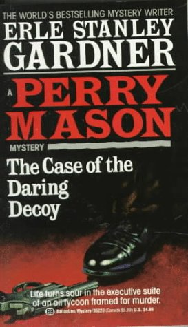 The Case of the Daring Decoy by Erle Stanley Gardner