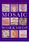 Mosaic Workshop: A Guide To Designing And Creating Mosaics