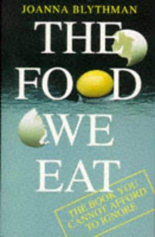 Food We Eat by Joanna Blythman