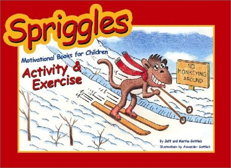 Spriggles Motivational Books for Children: Activity & Exercise (Spriggles Motivational Books for Children, 3)