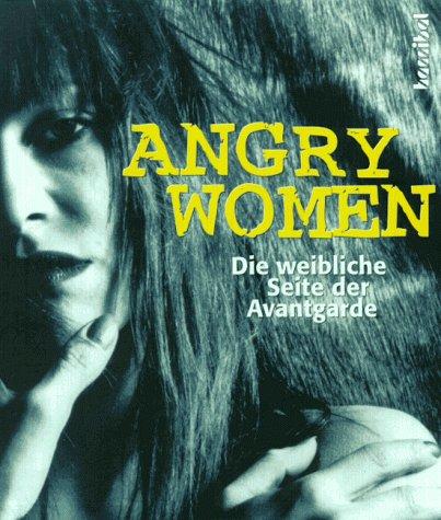 Angry women : Die weibliche Seite der Avantgarde