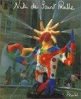 Niki de Saint Phalle. Bilder - Figuren - Phantastische Gärten. Katalog der Ausstellung in der Kunsthalle der Hypo-Kulturstiftung, München