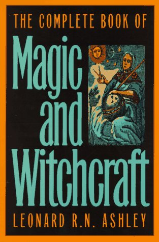 The Complete Book Of Magic And Witchcraft by Leonard Ashley