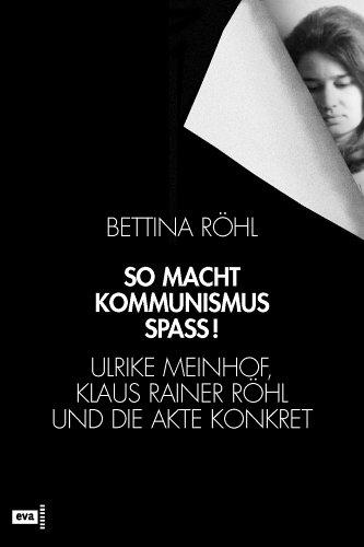 So Macht Kommunismus Spass! by Bettina Röhl