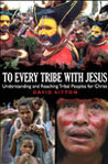 To Every Tribe With Jesus - Understanding and Reaching Tribal Peoples for Christ