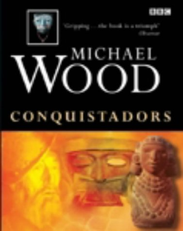 Conquistadors by Michael Wood