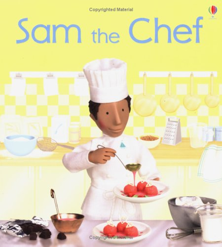 Sam The Chef by Felicity Brooks