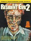 Resident Evil 2: Unauthorized Game Secrets (Secrets of the Games Series.)