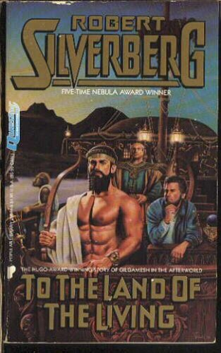 To the Land of the Living (Gilgamesh, #2)
