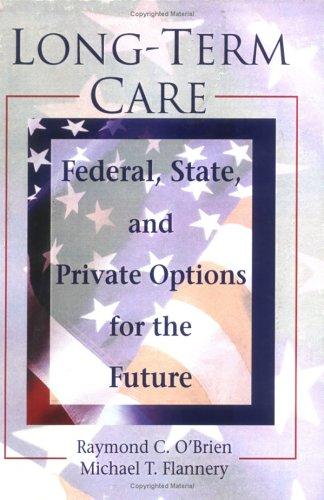 Long-Term Care by Raymond C. O'Brien