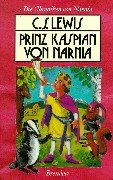 Prinz Kaspian von Narnia by C.S. Lewis