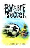 Bye-Bye, Soccer