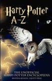 The Unofficial Harry Potter Encyclopedia: Harry Potter a - Z