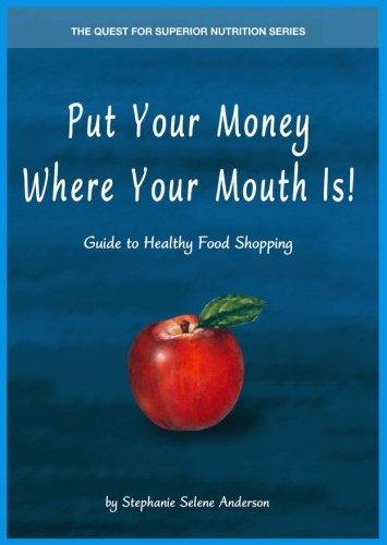 Put Your Money Where Your Mouth Is! Guide to Healthy Food Shopping