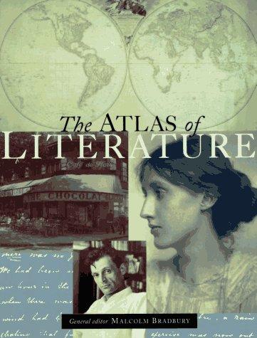 The Atlas of Literature by Malcolm Bradbury