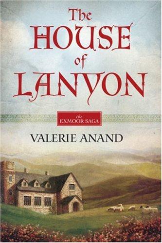 The House Of Lanyon (Exmoor Saga, #1)