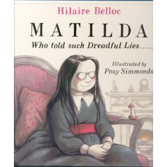 Matilda Who Told Such Dreadful Lies . . ...