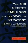 The Six Secret Teachings on the Way of Strategy