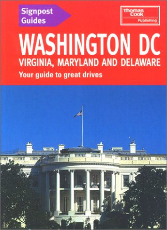 Signpost Guide Washington, D.C., Virginia, Maryland, & Deleware: Your Guide to Great Drives