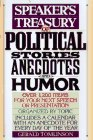 Speaker's Treasury of Political Stories, Anecdotes, and Humor: Over 1200 Items for Your Next..