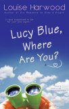 Lucy Blue, Where Are You?