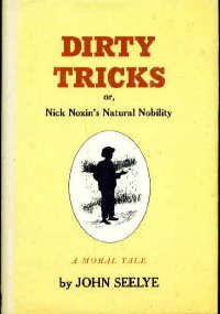 Dirty Tricks: Or Nick Noxin's Natural Nobility