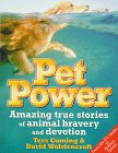 Pet Power: Amazing True Stories Of Animal Bravery And Devotion