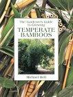 Temperate Bamboos (Gardener's Guide)