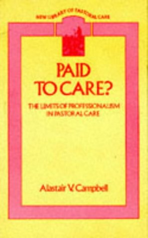 Paid to Care?: Limits of Professionalism in Pastoral Care