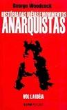Anarquistas Vol. 1 - A Idéia