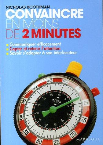 Convaincre En Moins De 2 Minutes by Nicholas Boothman