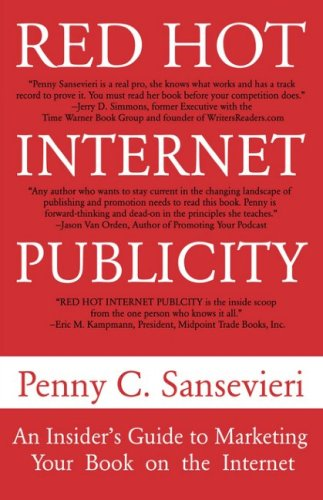 Red Hot Internet Publicity by Penny C. Sansevieri