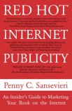 Red Hot Internet Publicity: An Insider's Guide to Promoting Your Book on the Internet!