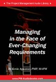 Managing In The Face Of Ever Changing Requirements